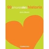Libro 99 Amores De La Historia Isbn 9789875662400
