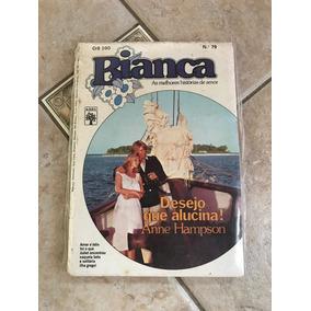 Livro De Romance Bianca Número 79 Desejo Que Alucina!