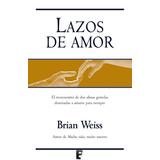 Lazos De Amor - Brian Weiss - Di.gi.tal