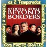 Criminal Minds Beyond Borders (as 2 Temporadas) Frete Grátis