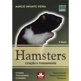 Hamsters - Criacao E Treinamento