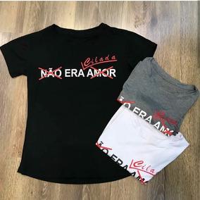 Camiseta (blusinha Baby Look) Frase  Não Era Amor 65738d3ce581
