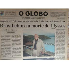 Jornal O Globo A Morte De Ulysses Guimarães Em 1992