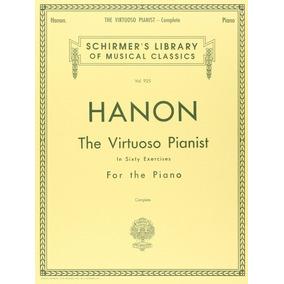 Método Para Piano Hanon - (60 Exercícios) Pianista Virtuoso