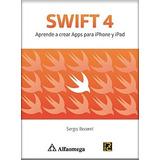 Swift 4 - Aprende A Crear Apps Para iPhone Y iPad