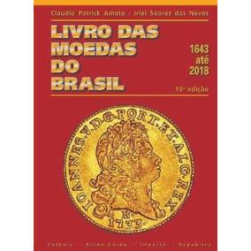 Livro Catalogo De Moedas Do Brasil 2018 Novo