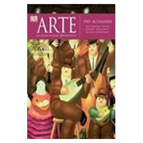 Arte 1945-actualidad - Guia Visual Dk