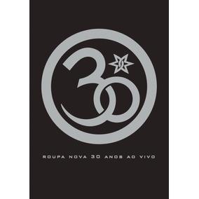Roupa Nova 30 Anos - Ao Vivo - Dvd