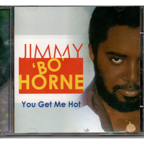 Cd Jimmy Bo Horne - You Get Me Hot