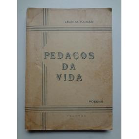 Livro Pedaços Da Vida Lélio M. Falcão Poesias