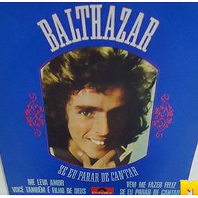 Balthazar 1977 Se Eu Parar De Cantar Compacto