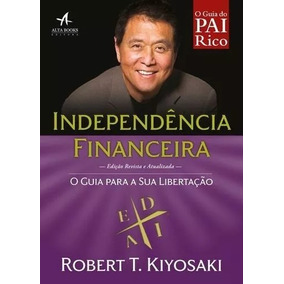 Pai Rico Independência Financeira Livro Robert T. Kiyosaki