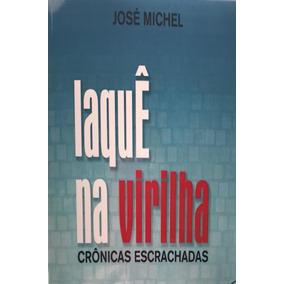 Livro Laquê Na Virilha - Frete Incluso