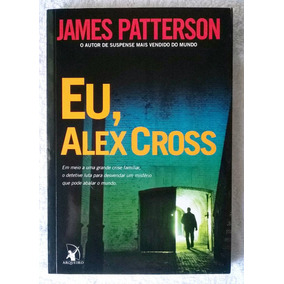 Eu, Alex Cross - James Patterson