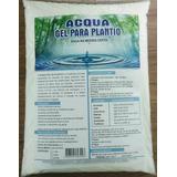 Gel De Plantio Acqua - 01 Kilo Melhor Do Mercado