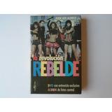 La Revolución Rebelde Libro + Dvd Juan Luis Alonso