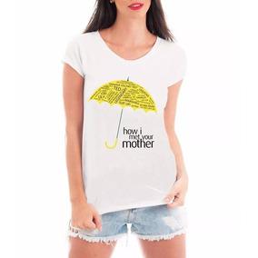 Camiseta Blusa T Shirt Roupas Feminina How I Met Your Mother