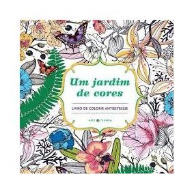 Um Jardim De Cores - Livro Para Colorir Antiestresse