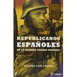 Republicanos Espa~noles En La Segunda Guerra Mundial Eduardo