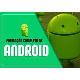 Cursos Desenvolvedor Android Super Avançado 2018 Java Kotlin