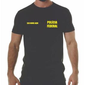 Camiseta Polícia Federal Com Seu Nome 7b22a641ae6de