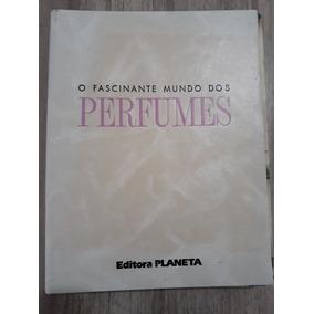 O Fascinante Mundo Dos Perfumes (fascículos 21-40 E O 67)