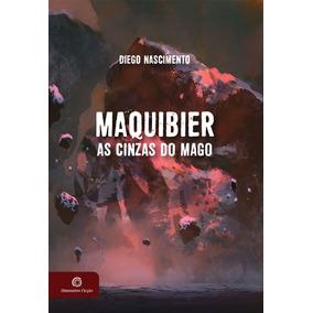 Livro Maquibier - As Cinzas Do Mago