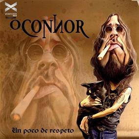 Cd Oconnor Un Poco De Respeto Open Music Sy