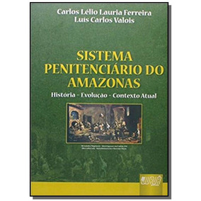 Sistema Penitenciario Do Amazonas - Historia Evo