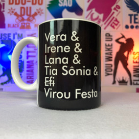 Caneca Preta Virou Festa Vera & Irene & Lana