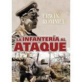 La Infantería Al Ataque / Erwin Rommel