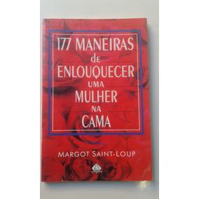 Livro - 177 Maneiras De Enlouquecer Uma Mulher Na Cama - Mar