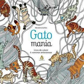 Livro - Gatomania - Livro De Colorir & Ronronar Antiestresse