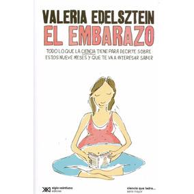 Libro: El Embarazo ( Valeria Edelztein) Ciencia Que Ladra