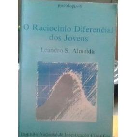 Livro O Raciocínio Diferencial Do Jovens Leandro S. Almeida