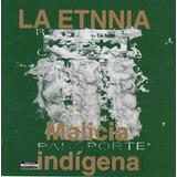 La Etnnia Cd Malicia Indigena Nuevo Original Hip Hop Rap