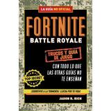 Libro Fortnite Battle Royale Guia Y Trucos - Montena - Nuevo