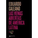 Las Venas Abiertas De América Latina - Eduardo Galeano -