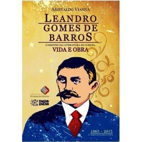 Leandro Gomes De Barros - Vida E Obra