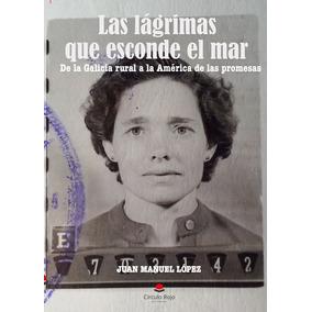 Las Lágrimas Que Esconde El Mar, De Juan Manuel López