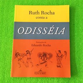 Livro Ruth Rocha Conta A Odisséia - Homero - Mitologia Grega