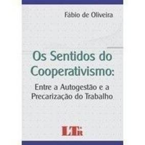 Livro Os Sentidos Do Cooperativismo Fabio De Oliveira