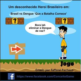 Meu Jogo - Brasil Vs Dengue - Que A Batalha Comece