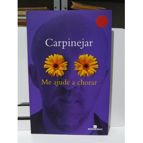 Livro Me Ajude A Chorar Carpinejar