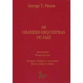 As Grandes Orquestras De Jazz George Thomas Simon Livro