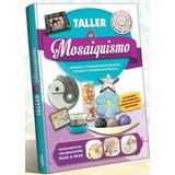 Libro Taller De Mosaiquismo - Mosaico - Tapa Dura Ed. 2019