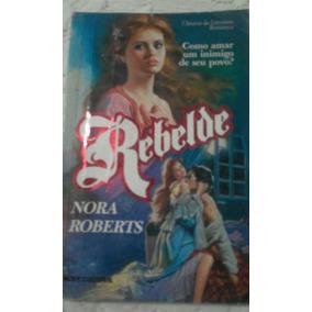 Rebelde. Nora Roberts.
