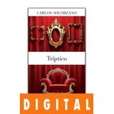Tríptico - Carlos Sólorzano
