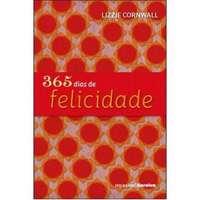 Edição Antiga - 365 Dias De Felicidade - Col. Pegue & Lev