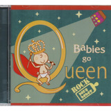 Babies Go Queen Rock Para Bebes Cd 13 Canciones